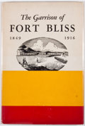 Books:Signed Editions, M. H. Thomlinson. SIGNED BY HERTZOG. The Garrison of Fort Bliss 1849-1916. El Paso: Hertzog & Resler, 1945. First ed...