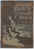 Books:First Editions, Charles F. Lummis. The Gold Fish of Gran Chimu. Chicago:McClurg, 1911. First edition. Octavo. Publisher's bindi...