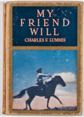 Books:First Editions, Charles F. Lummis. My Friend Will. Chicago: McClurg, 1911.First edition. Octavo. Publisher's binding. Boards rubbed...