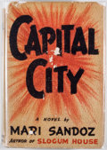 Books:First Editions, Mari Sandoz. Capital City. Boston: Little, Brown, 1939.First edition. Octavo. Publisher's binding and dust jacket....