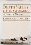 Books:First Editions, Richard E. Lingenfelter. Death Valley & the Amargosa.Berkeley: University of California Press, [1986]. First ed...