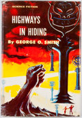 Books:First Editions, George O. Smith. Highways in Hiding. New York: Gnome Press,[1955]. First edition, Currey binding A. Octavo. Publish...