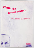 Books:First Editions, George O. Smith. The Path of Unreason. Hicksville: GnomePress, [1958]. First edition. Octavo. Publisher's binding a...