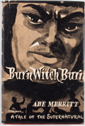 Books:First Editions, Abe Merritt. Burn Witch Burn! London: Neville Spearman,[1955]. First British edition. Octavo. Publisher's bindi...