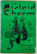 Books:First Editions, Alexander M. Phillips. The Mislaid Charm. Philadelphia:Prime Press, 1947. First edition. Octavo. Publisher's bindin...