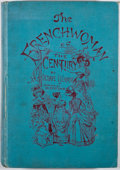 Books:First Editions, Octave Uzanne. The Frenchwoman of the Century. New York:George Routledge, 1887. First American edition. Quarto. Pub...