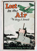 Books:Children's Books, Roy J. Snell. Lost in the Air. Chicago: Reilly & Lee,[1920]. Octavo. Publisher's binding and dust jacket. Damps...
