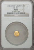 California Fractional Gold: , 1875 25C Liberty Round 25 Cents, BG-846, R.6, MS63 NGC. PCGSPopulation (2/0). (#10707)...