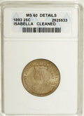 1893 25C Isabella Quarter--Cleaned--ANACS. MS60 Details. NGC Census: (20/2672). PCGS Population (57/3448). Mintage: 24,2...