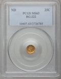 California Fractional Gold: , Undated 25C Liberty Round 25 Cents, BG-222, R.2, MS63 PCGS. PCGSPopulation (110/120). NGC Census: (18/31). (#10407)...
