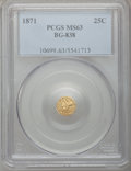 California Fractional Gold: , 1871 25C Liberty Round 25 Cents, BG-838, R.2, MS63 PCGS. PCGSPopulation (52/26). NGC Census: (6/2). (#10699)...