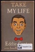 """Movie Posters:Comedy, """"Take My Life"""" by Eddie Cantor and Jane Kesner Archmore (Doubleday, 1957). Autographed Hardbound Book (488 Pages, 6"""" X 8.75""""..."""