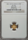 California Fractional Gold: , 1881 50C Indian Octagonal 50 Cents, BG-956, High R.4, MS64Prooflike NGC. NGC Census: (1/2). (#710...