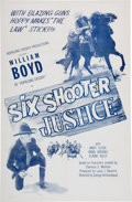 Memorabilia:Poster, Six Shooter Justice Movie Poster (Hopalong CassidyProductions Inc., 1940s)....