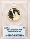 Proof Presidential Dollars, 2007-S $1 Jefferson PR70 Deep Cameo PCGS. PCGS Population (211).NGC Census: (0). Numismedia Wsl. Price for problem free N...