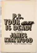 Books:First Editions, James Kirkwood. P.S. Your Cat is Dead! New York: Stein andDay, [1972]. First edition. Octavo. Publisher's binding a...
