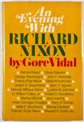 Books:First Editions, Gore Vidal. An Evening with Richard Nixon. New York: RandomHouse, [1972]. First edition, first printing. Octavo. Pu...