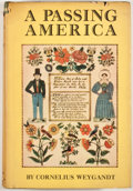 Books:Signed Editions, Cornelius Weygandt. SIGNED. A Passing America. New York: Henry Holt, [1932]. First edition. Signed by Weygandt. ...