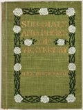 Books:First Editions, Alice Morse Earle. Sun Dials and Roses of Yesterday. NewYork: Macmillan, 1902. First edition. Octavo. Publisher...