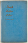 Books:Signed Editions, Sister Benediction. INSCRIBED. Through Windows of Love. New York: Henry Harrison, [1940]. First edition. Inscribed...