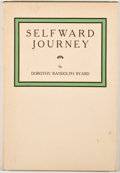 Books:Signed Editions, Dorothy Randolph Byard. INSCRIBED. Selfward Journey. Portland: Falmouth Publishing House, 1939. First edition. Ins...