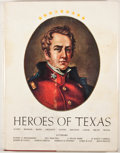Books:First Editions, Evelyn Oppenheimer, et al. Heroes of Texas: Featuring OilPortraits From the Summerfield G. Roberts Collection. Waco...