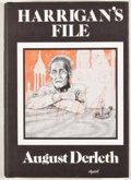 Books:First Editions, August Derleth. Harrigan's File. Sauk City: Arkham House,1975. First edition. Octavo. Publisher's binding and dust ...