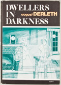 Books:First Editions, August Derleth. Dwellers in Darkness. Sauk City: ArkhamHouse, 1976. First edition. Octavo. Publisher's binding and ...
