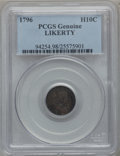 Early Half Dimes, 1796 H10C LIKERTY Genuine PCGS. V-1, LM-1, R.3....