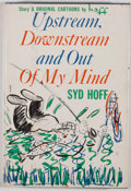 Books:First Editions, Syd Hoff. Upstream, Downstream, and Out of My Mind.Indianapolis: Bobbs-Merrill, [1961]. First edition, first pr...