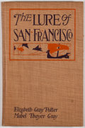 Books:First Editions, Elizabeth Gray Potter and Mabel Thayer Gray. The Lure of SanFrancisco. San Francisco: Paul Elder, [1915]. First...