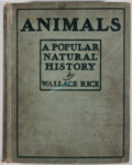 Books:First Editions, Wallace Rice. Animals: A Popular Natural History of WildBeasts. Chicago: Herbert S. Stone, 1901. First edition....