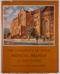 Books:First Editions, The University of Texas Medical Branch at Galveston: ASeventy-five Year History by the Faculty and Staff. Austin:Unive...