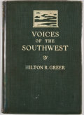 Books:First Editions, Hilton Ross Greer. Voices of the Southwest: A Book of TexasVerse. New York: Macmillan, 1923. First edition. Octavo....