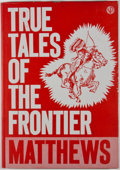 Books:First Editions, Joseph Edwin Blanton [editor]. Sallie Reynolds Matthews. TrueTales of the Frontier. Albany: Venture Press, 1961. Fi...