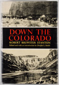 Books:First Editions, Robert Brewster Stanton. Down the Colorado. Norman:University of Oklahoma Press, [1965]. First edition. Octavo. Pub...