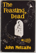 Books:First Editions, John Metcalfe. The Feasting Dead. Sauk City: Arkham House,1954. First edition, first printing. Octavo. Publishe...