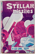 Books:First Editions, Ed Earl Repp. The Stellar Missiles. Los Angeles: FantasyPublishing, 1949. First edition, first printing. Octavo. Pu...