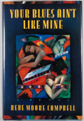 Books:Signed Editions, Bebe Moore Campbell. Three SIGNED First Editions, including: Your Blues Ain't Like Mine. New York: Putnam's, [19... (Total: 3 Items)