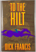 Books:Signed Editions, Dick Francis. Three SIGNED First Editions, including: To the Hilt. New York: Putnam's, [1996]. First printing. ... (Total: 3 Items)