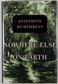 Books:Signed Editions, Josephine Humphreys. SIGNED. Nowhere Else on Earth. [New York London et al.]: Viking, [2000]. First edition, first p...