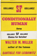 Books:First Editions, Walter M. Miller, Jr. Conditionally Human. London: VictorGollancz, 1963. First hardcover edition. Octavo. 191 pages...