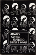 Books:Science Fiction & Fantasy, Robert E. Howard. Always Comes Evening: The Collected Poems ofRobert E. Howard. Compiled by Glenn Lord. Sau...
