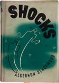 Books:First Editions, Algernon Blackwood. Shocks. New York: E. P. Dutton, [1936]. First edition. Publisher's binding and dust jacket. Top ...