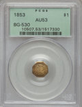 California Fractional Gold: , 1853 $1 Liberty Octagonal 1 Dollar, BG-530, R.2, AU53 PCGS. PCGSPopulation (24/267). NGC Census: (1/67). (#10507)...