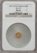 California Fractional Gold: , 1875 25C Indian Octagonal 25 Cents, BG-797, Low R.4, MS62 NGC. NGCCensus: (5/4). PCGS Population (20/84). (#10624)...