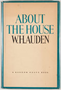Books:First Editions, W. H. Auden. About the House. New York: Random House,[1965]. First edition, first printing. Octavo. Publisher's...