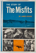 Books:First Editions, James Goode. The Story of The Misfits. Indianapolis:Bobbs-Merrill, [1963]. First edition, first printing. Octavo. P...