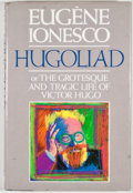 Books:First Editions, Eugene Ionesco. Hugoliad. New York: Grove Press, [1987].First American edition, first printing. Octavo. Publisher's...