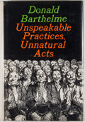 Books:First Editions, Donald Barthelme. Unspeakable Practices, Unnatural Acts. NewYork: Farrar, Straus and Giroux, [1968]. First edit...